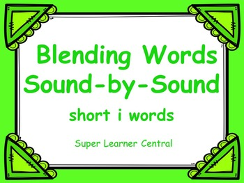 Blending Words Sound by Sound: Short i Words Power Point P