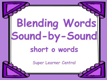 Blending Words Sound by Sound: Short o Words Power Point P