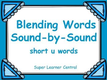Blending Words Sound by Sound: Short u Words Power Point P