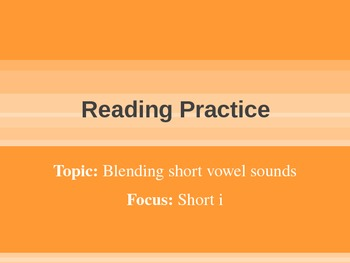 Blending and Reading: Short I Rimes