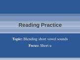 Blending and Reading: Short U Rimes