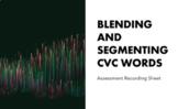 Blending and Segmenting CVC Words: Assessment Recording Sheet