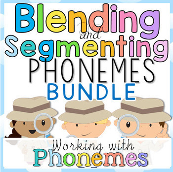 Blending and Segmenting Phonemes BUNDLE