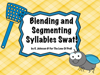 Blending and Segmenting Syllables Swat