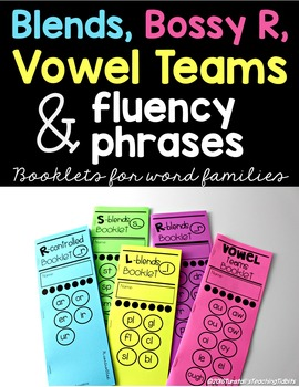 Blends, Bossy R, Vowel Teams and Fluency Phrases