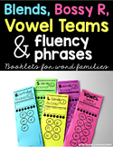 Blends, Digraphs, Bossy R, Vowel Teams and Fluency Phrases