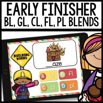 Blends (bl, gl, cl, fl, pl) Early Finisher PPT/Google Driv