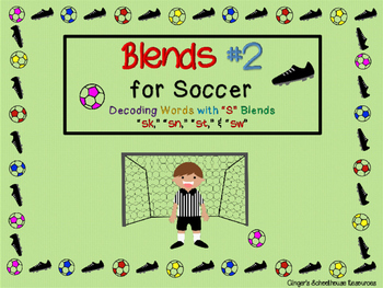 Blends for Soccer, Part 2: Decoding Game -  sk, sn, st, & sw