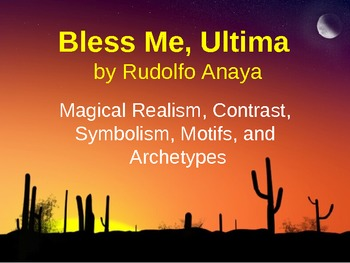 Bless Me, Ultima (by Rudolfo Anaya) PowerPoint