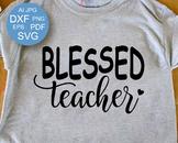 Blessed teacher svg Blessed svg Teacher Shirts svg files s