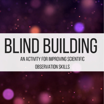 Blind Building Activity for Detailed Instructions