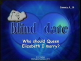 Blind Date - Who should Queen Elizabeth I marry? Powerpoint and worksheet lesson