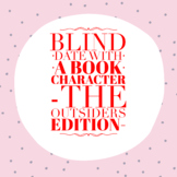 Blind Date with a Book Character - The Outsiders Edition