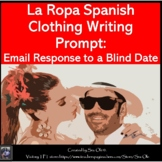 La Ropa Spanish Clothing Write an Email Response: Blind Date.