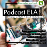 Podcast Lesson Growth Mindset Invisibilia 5 Assignments CCSS Distance Learning