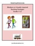 Visual Impairment or Blindness Teaching Strategies w/ Braille