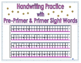 Handwriting Practice with Pre-Primer & Primer Sight Words