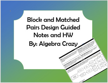 Block and Matched Pairs Design Guided Notes and HW