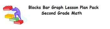 Blocks Bar Graph Lesson Plan Pack - Grade 2