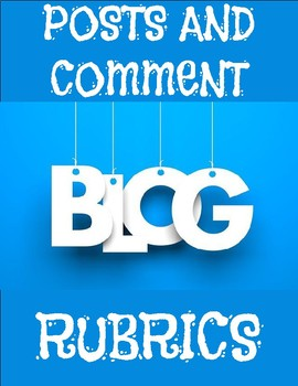 Blogger - Post Rubric and Comment Rubric