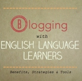 Blogging with English Language Learners (English as a Second Language)