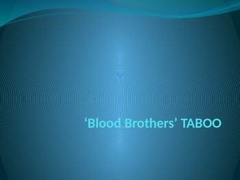 Blood Brothers Taboo Game