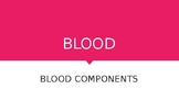 Blood Components Presentation