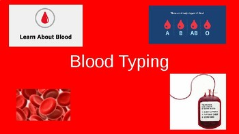 Blood Powerpoint includes Blood Typing