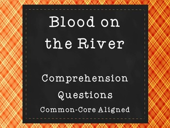 Blood on the River Comprehension Questions