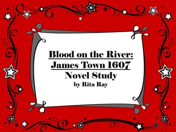 Blood on the River:  James Town 1607 Novel Study