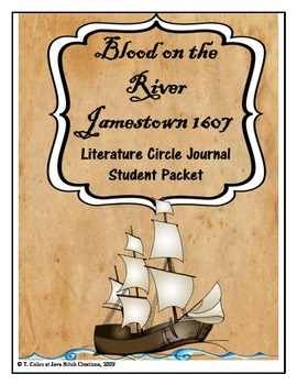 Blood on the River: Jamestown 1607 Literature Circle Journal Student Packet