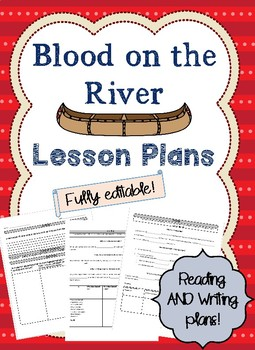 Blood on the River Lesson Plans - Reading and Writing Aligned!