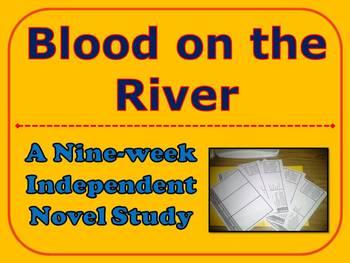 Blood on the River Nine-week Independent Novel Study