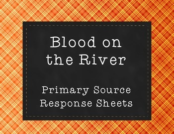Blood on the River Primary Source Response Sheet