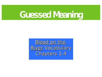 Blood on the River Vocabulary Words: PowerPoint & Guessed Meaning Strategy