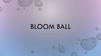 Bloom Ball for World History