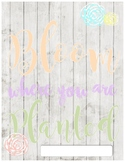 Bloom Where You Are Planted - Binder Cover