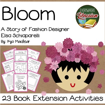 Bloom by Maclear, Elsa Schiaparelli Biography 23 Book Extension Activities