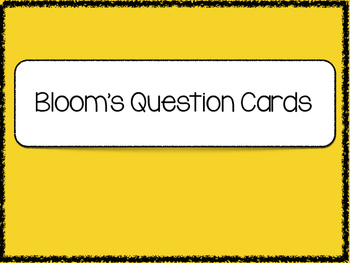 Blooms Taxonomy Question Cards