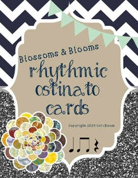 Blossoms & Blooms Rhythmic Ostinato Cards