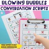 Blowing Bubbles Conversation Scripts