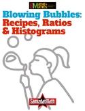 Blowing Bubbles: Recipes, Ratios and Histograms