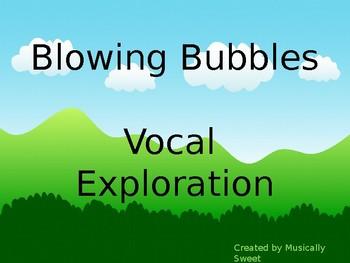 Blowing Bubbles Vocal Exploration