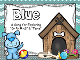 "Blue - A Song for Exploring ""D-R-M-S"" & ""Ta-a"" - PPT Edition"