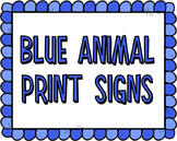 Blue Animal Print Signs (editable)