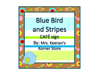 Blue Bird and Stripes CAFE signs