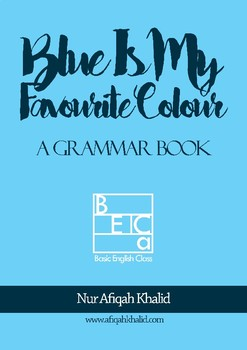 Blue Is My Favourite Colour - A Grammar Book