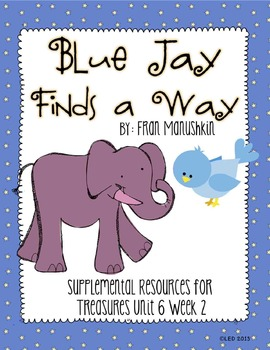 Blue Jay Finds a Way- Supplemental Resources for Treasures First Grade