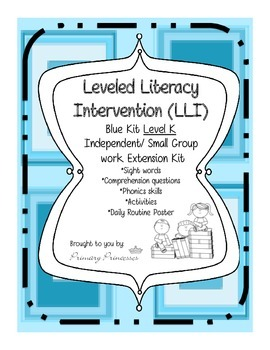 Blue LLI Independent/ Small Group work Extension Kit level K. CCSS