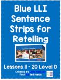 Blue LLI Sentence Strips for Retelling Lessons 11-20 Level D